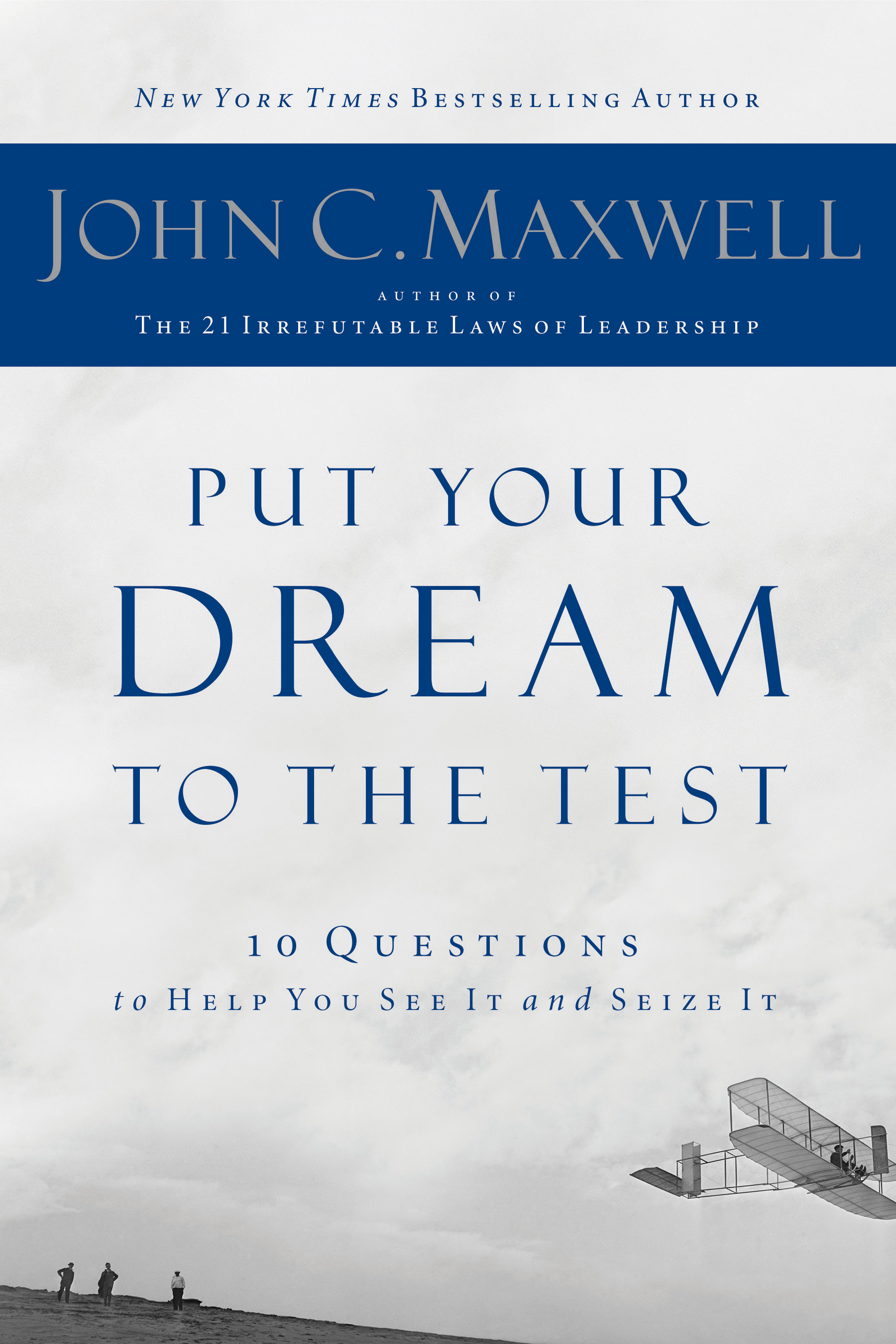 John C. Maxwell Put Your Dream to the Test