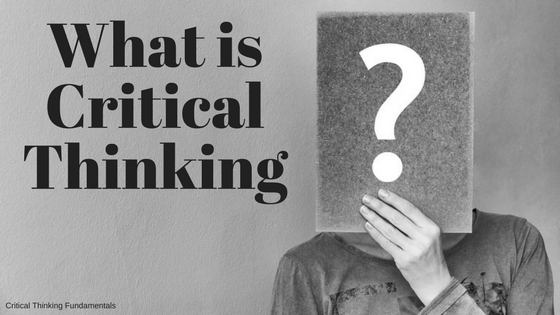 Fundamentals of Critical Thinking
