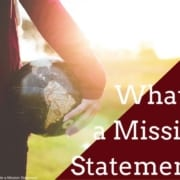 How to Develop and Write a Mission Statement